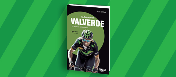 Alejandro Valverde. La leyenda del Imbatido, de jon Rivas